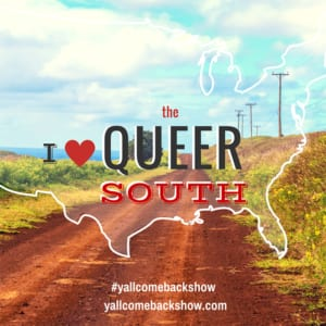 I-love-the-Queer-SouthKEY